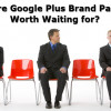 Were Google Plus Pages Worth the Wait?